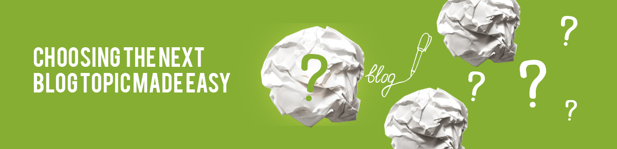 Choosing the Next Blog Topic Made Easy