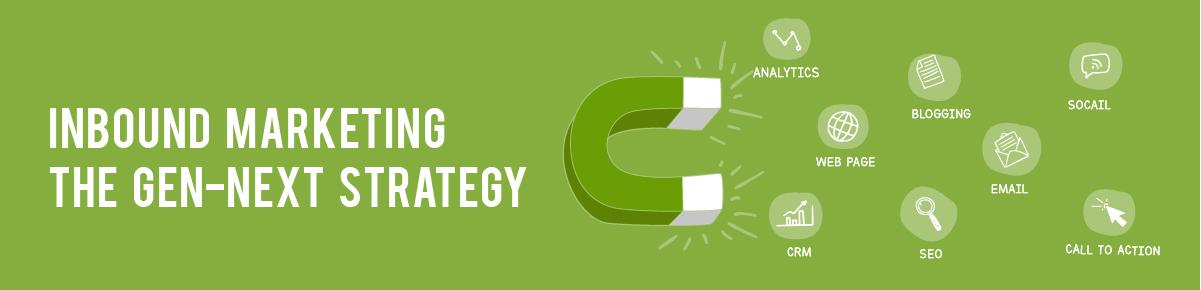 Inbound Marketing – The Gen-Next Strategy