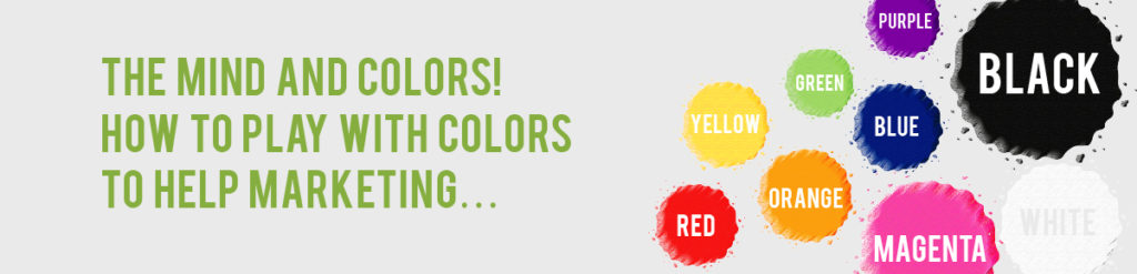 The Mind and COLORS! How to play with Colors to help marketing…